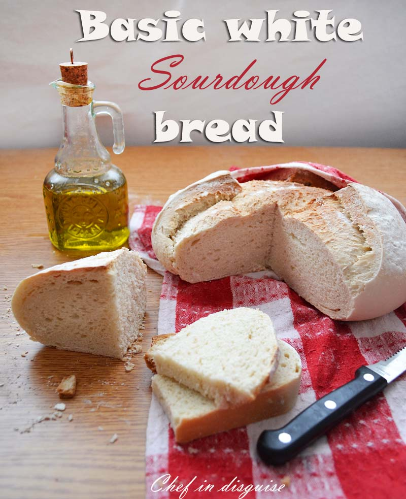 Basic sourdough white bread #sourdough adventure – Chef in disguise