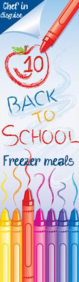 back to school freezer meals from chef in disguise